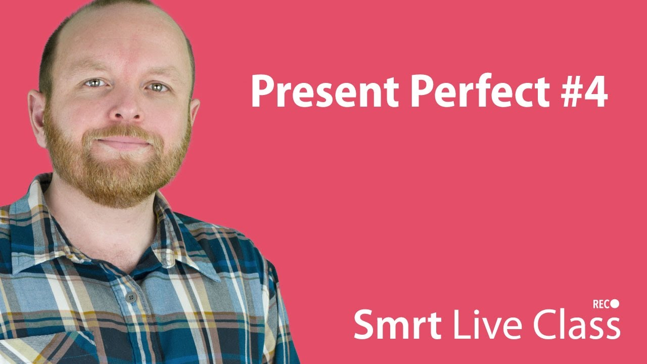 Present Perfect #4 - Smrt Live Class with Mark #28