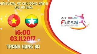 FULL | Việt Nam vs Myanmar | Tranh hạng 3 giải Futsal VĐ ĐNA 2017
