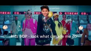 Kidz Bop 37 - Look what you made me do