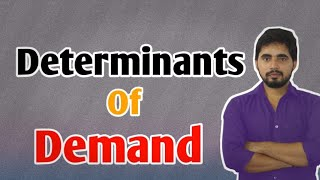 Determinants of deamnd