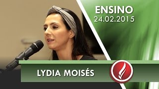 Culto de Ensino - Lydia Moisés -  24 02 2015