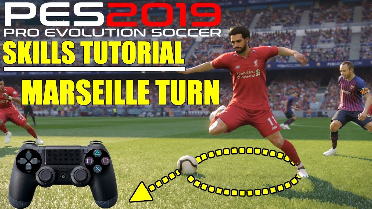 PES 2019 | Skills | MARSEILLE TURN TUTORIAL | The Second Most Effective  Skill | 4K