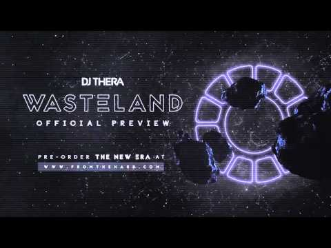 Dj Thera - Wasteland (Official Preview)
