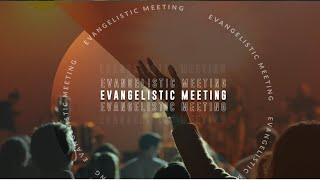EVANGELISTIC SERVICE - MAY 3, 2020