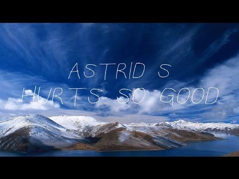 Astrid S - Hurts So Good (Lyrics)