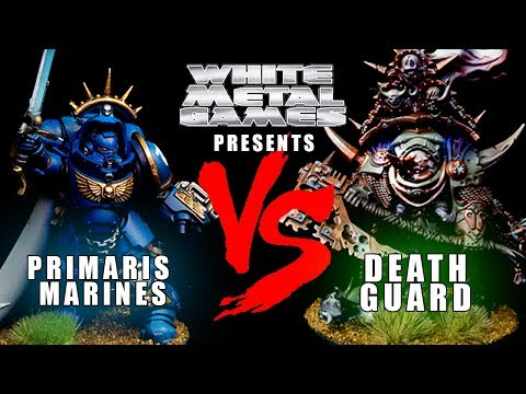 New 8th Edition Dark Imperium Primaris vs Nurgle Death Guard Bat Rep