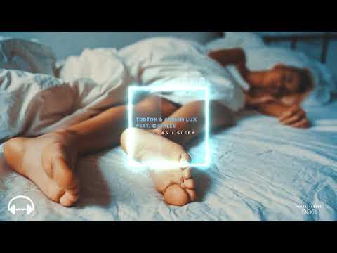 Tobtok & Adrian Lux - As I Sleep (feat. Charlee)