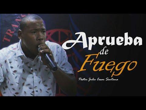Pastor Julio Cesar Santana: Aprueba De Fuego