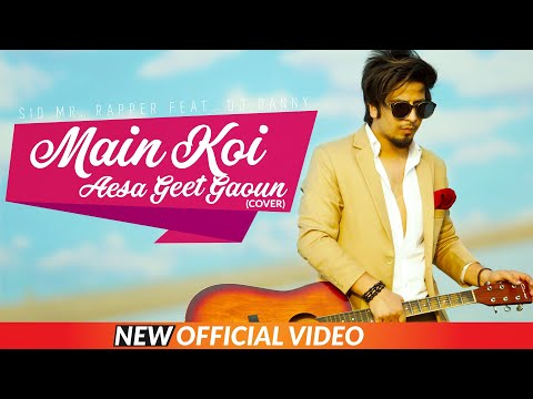 Main Koi Aisa Geet Gaoon | Romantic Cover I Sid Mr Rapper I Dj Danny I Shahrukh Khan | Yes Boss