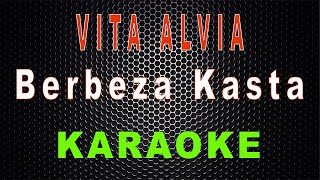 Vita Alvia - Berbeza Kasta (Karaoke)   LMusical