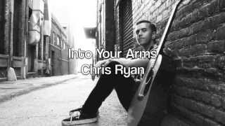 Watch Chris Ryan Into Your Arms video