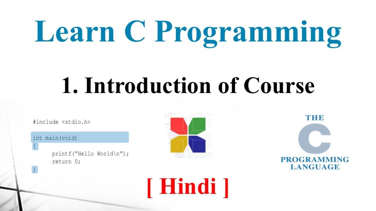 1- Introduction of Course | Learn C Programming | C Programming Tutorial | C Language [Hindi]