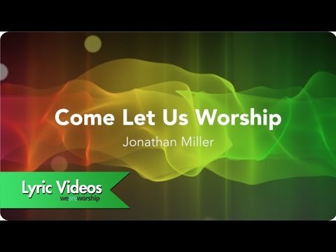 Come Let Us Worship - Lyric Video