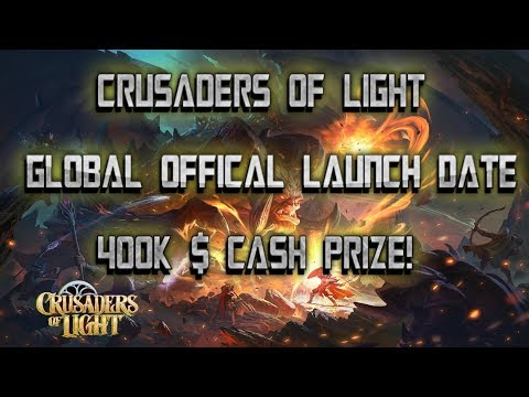 Crusaders of Light - GLOBAL LAUNCH DATE - 400K$ CASH PRIZE!?