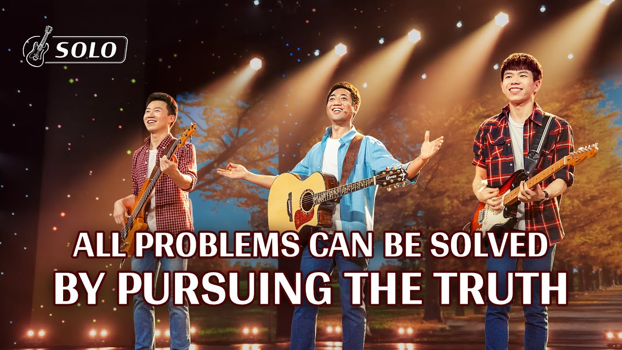 """2020 Christian Devotional Song   """"All Problems Can Be Solved by Pursuing the Truth"""""""
