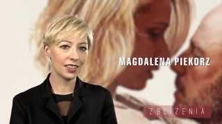 Magdalena Piekorz - o filmie ZBLIŻENIA