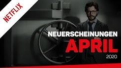 Neu bei Netflix im April 2020 | Neuerscheinungen (Deutschland)