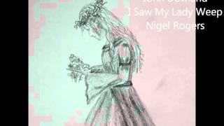 John Dowland  I Saw My Lady Weep  Nigel Rogers