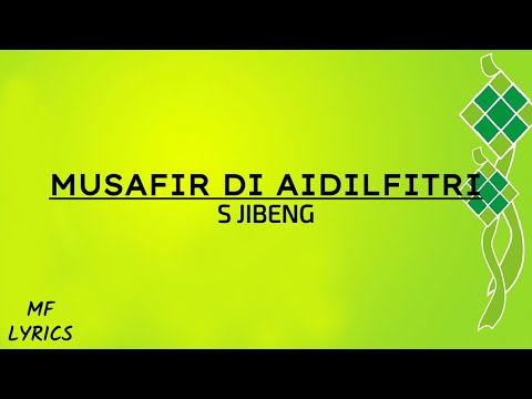 S Jibeng - Musafir Di Aidilfitri (Lirik)