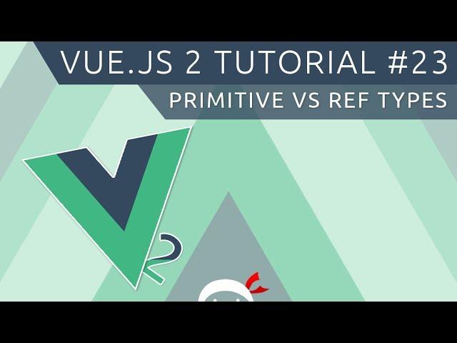 Vue JS 2 Tutorial #23 - Primitive vs Reference Types