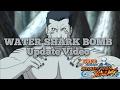 WATER SHARK BOMB!!! - Update Video: Naruto Blazing