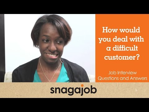 Job Interview Questions And Answers Part How Would You Deal With Difficult Customer