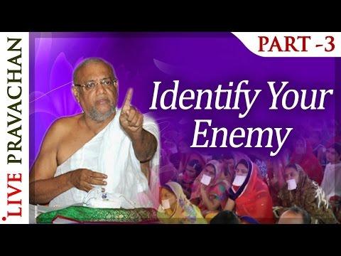 Identify Your Enemy - Part 3 | Jain Pravachan by Acharya Ratnasundar Suri | Jai Jinendra