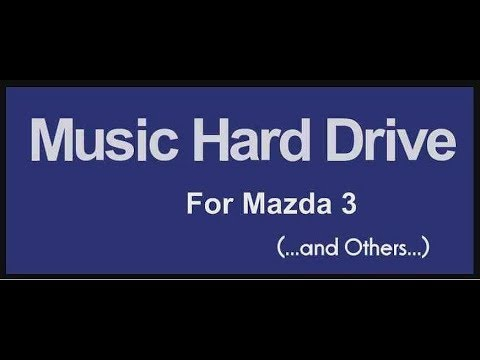 Music Hard Drive For Mazda 3 (and other cars with no CD player)