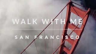 Walk with me | San Francisco