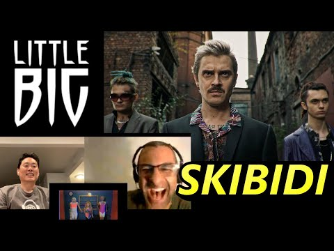 LITTLE BIG – SKIBIDI - Reaction