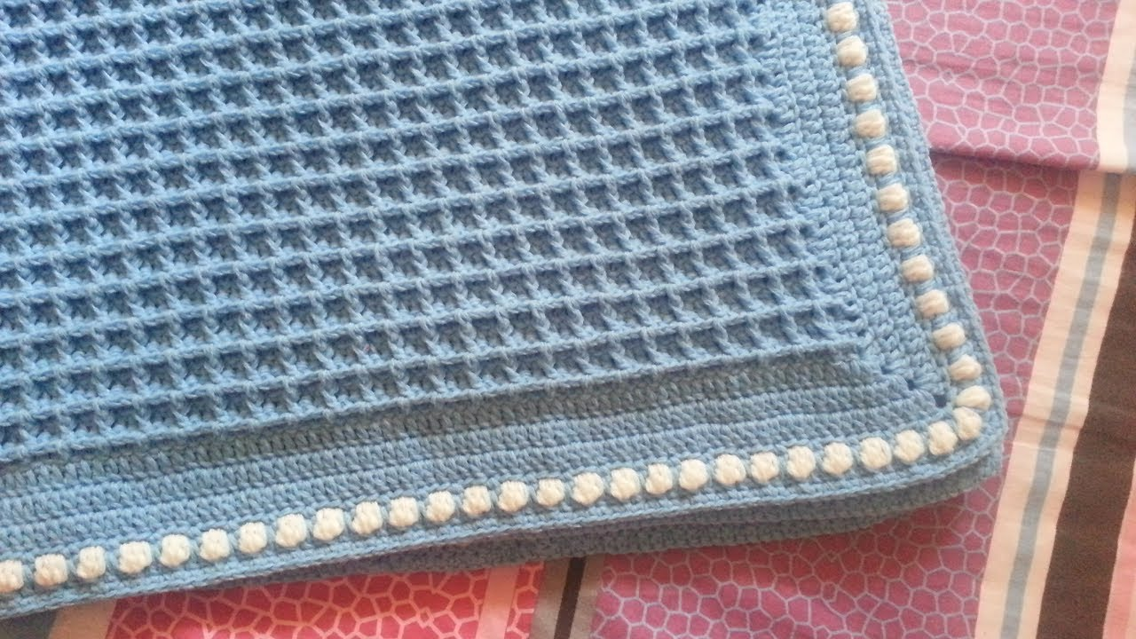 How To Crochet Baby Blanket Waffle Stitch With Popcorn Edging Youtube