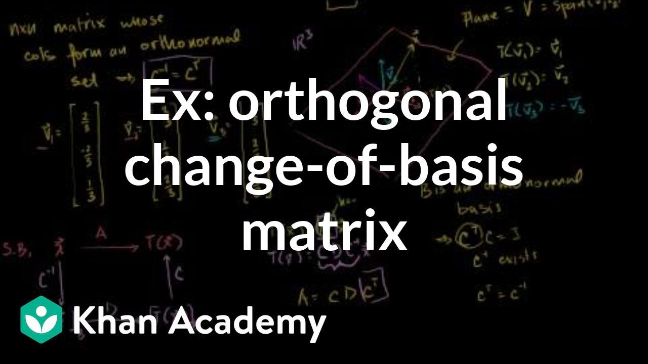 Example using orthogonal change-of-basis matrix to find