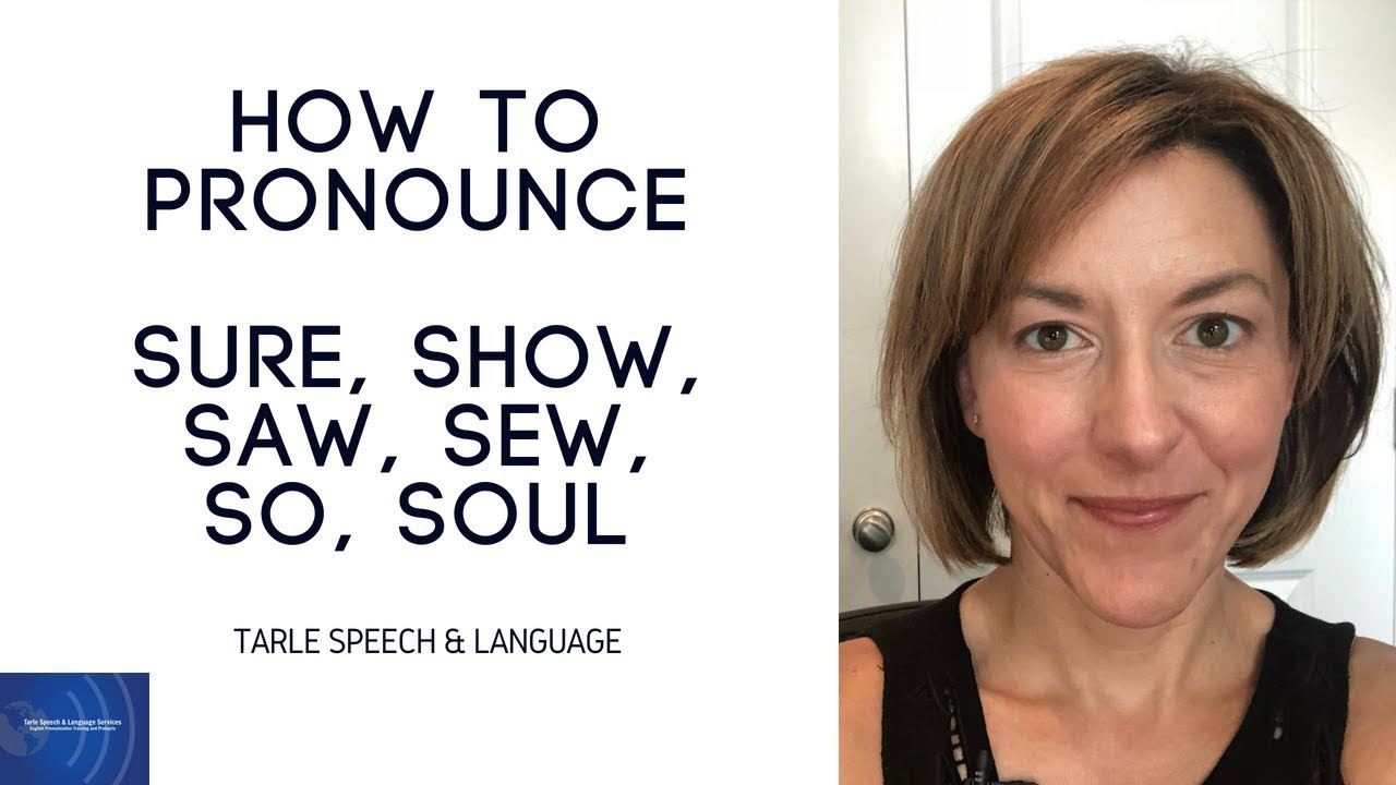How to Pronounce SURE, SHOW, SAW, SEW, SO, SOUL - American English  Pronunciation Lesson