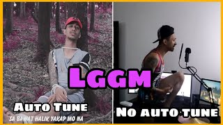 LGGM by Ako si Dogie - Auto tune Vs No auto tune
