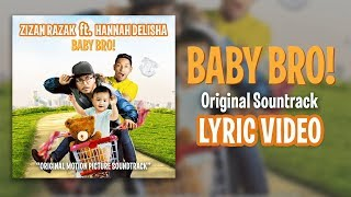 Video Zizan Razak - Baby Bro OST feat. Hannah Delisha [Official Lyric Video] download MP3, 3GP, MP4, WEBM, AVI, FLV Maret 2018