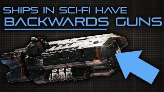 Why Every Ship in Sci-Fi Has It's Guns on Backwards
