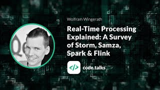 code.talks 2018   Real-Time Processing Explained: A Survey of Storm, Samza, Spark & Flink