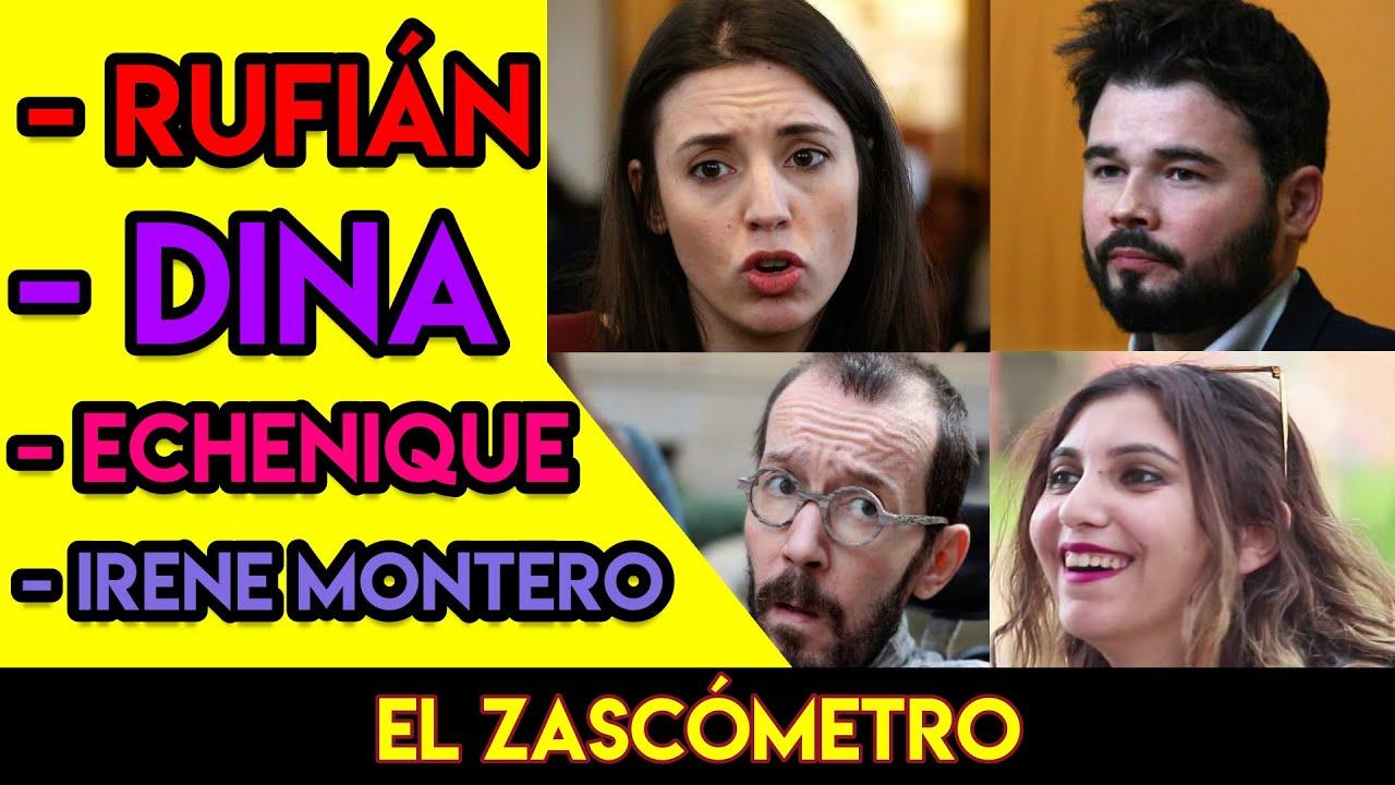 IRENE MONTERO, DINA, ECHENIQUE, RUFIÁN y mucho más - EL ZASCÓMETRO #19