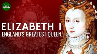 Elizabeth I Biography - The life of Elizabeth I England's Greatest Queen Documentary
