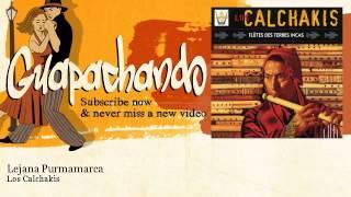 Los Calchakis - Lejana Purmamarca