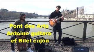 Pont des Arts Antoine guitare et Bilel cajón 24 mars 2018