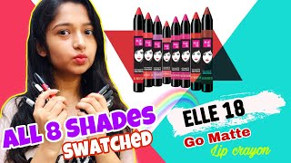New * ELLE 18 Go Matte Lip Crayon | Swatches & Review | All 8 Shades Swatched | Glamorous Sapna