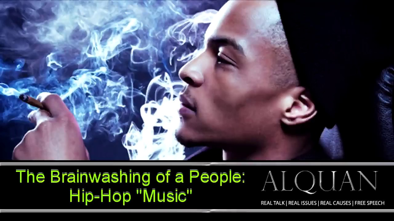 The Brainwashing of a People: Hip hop Music