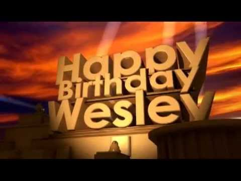 happy birthday wes Happy Birthday Wesley   YouTube happy birthday wes