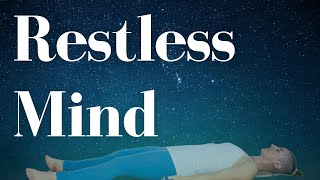 Yoga Nidra For A Restless Mind | 30 minute