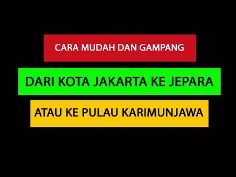 Cara Mudah dari Jakarta Ke Jepara atau Pulau Karimunjawa