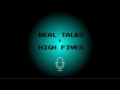Real Talks and High Fives Episode 2:  Old Videogames & Video Stores