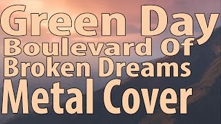 Green Day Boulevard Of Broken Dreams Metal Cover