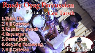 Download lagu RUSDY OYAG PERCUSSION FEATURING CEU TARSIH FULL ALBUM (LIVE SADU)