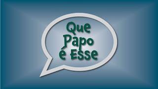 Que Papo é esse #200629 - UCP / UPA / UMP